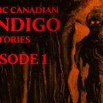 Classic Canadian Wendigo Stories: Episode 1